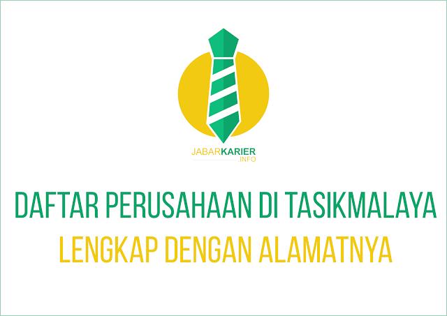 Daftar Perusahaan di Tasikmalaya Terlengkap Tahun 2019 (Alamat, Nomor Telpon, dan Websitenya)
