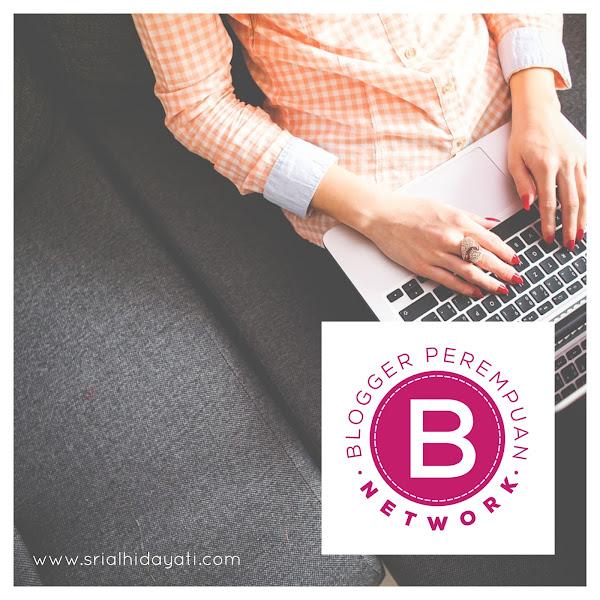 5 Keuntungan Bergabung dengan Blogger Perempuan Network
