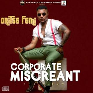 Oritse femi reveals tracklist for corporate miscreant album