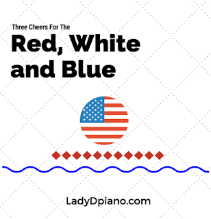 Three Cheers For The Red, White And Blue: LadyDpiano