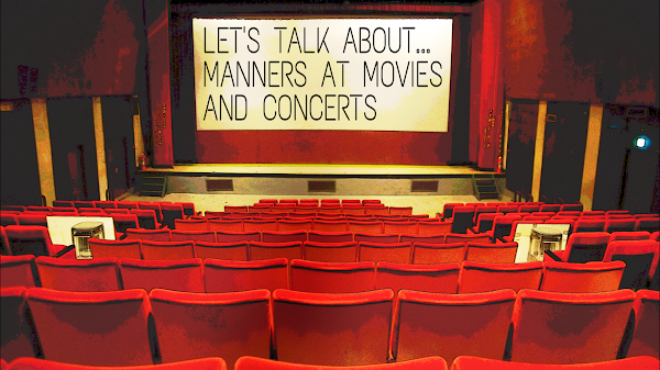 Let's Talk About...Manners at Movies & Concerts