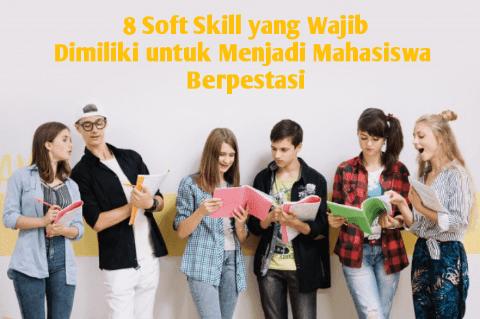 8 Soft Skill yang Wajib Dimiliki Mahasiswa Berprestasi