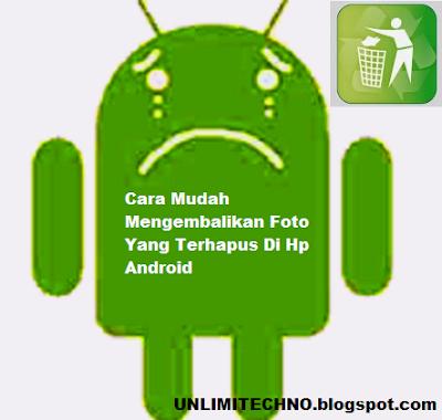 Cara Mengembalikan Foto Di Hp Android || UNLIMITECHNO