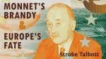 Jean Monnet's Brandy and Europe's Fate