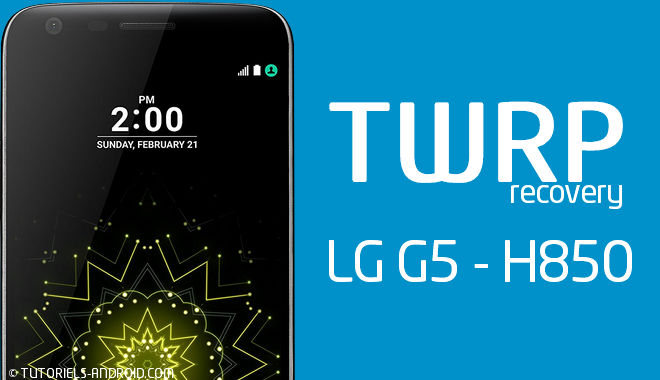 TWRP - LG G5 H850