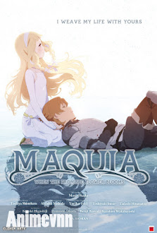 Sayonara no Asa ni Yakusoku no Hana wo Kazarou - Maquia: chờ ngày lời hứa nở hoa   Maquia: When the Promised Flower Blooms 2018 Poster
