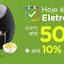 Dia de Eletroportáteis - Até 50% OFF + Até 10% à vista no Magazine - Vêm Ser Feliz!