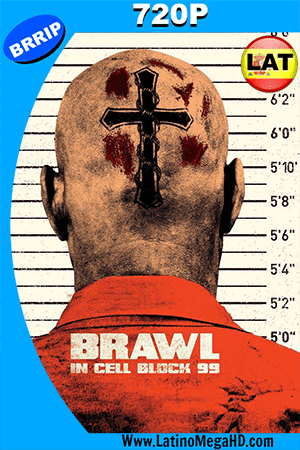 Brawl in Cell Block 99 (2017) Latino HD 720p ()