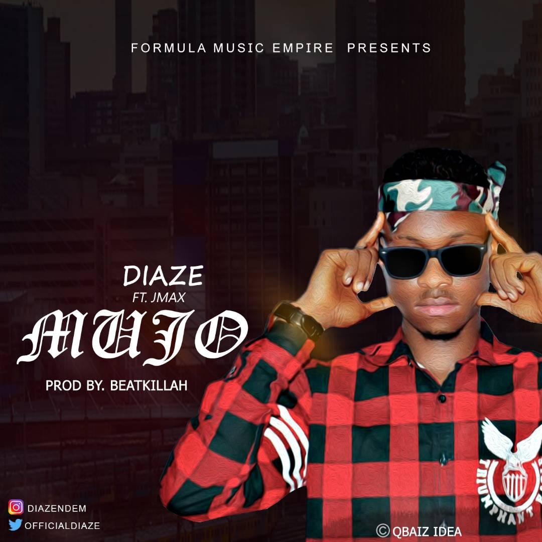 MUSIC PREMIERE: Diaze Ft Jmax – Mujo (Prod.beatzkillah)