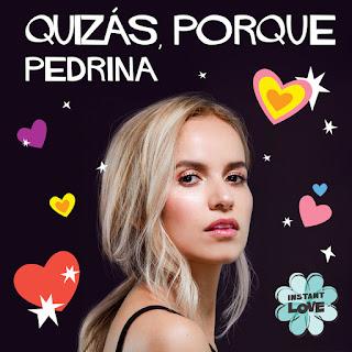 Pedrina - Quizás, Porque: Instant Love (Single) [iTunes Plus AAC M4A]