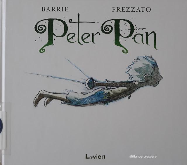 Libri per crescere Peter Pan di Barrie & Frezzato Edizioni Lavieri