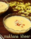 Makhane kheer recipe