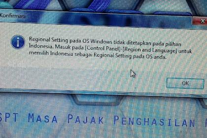 """Buka eSPT PPh 21 Muncul """"Regional Setting Pada OS Windows Tidak Ditetapkan Pada Pilihan Indonesia"""""""