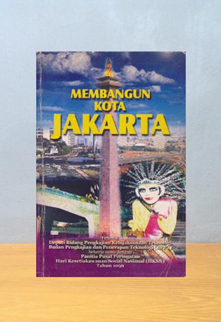 MEMBANGUN KOTA JAKARTA, Drs. Komaruddin, M.A.
