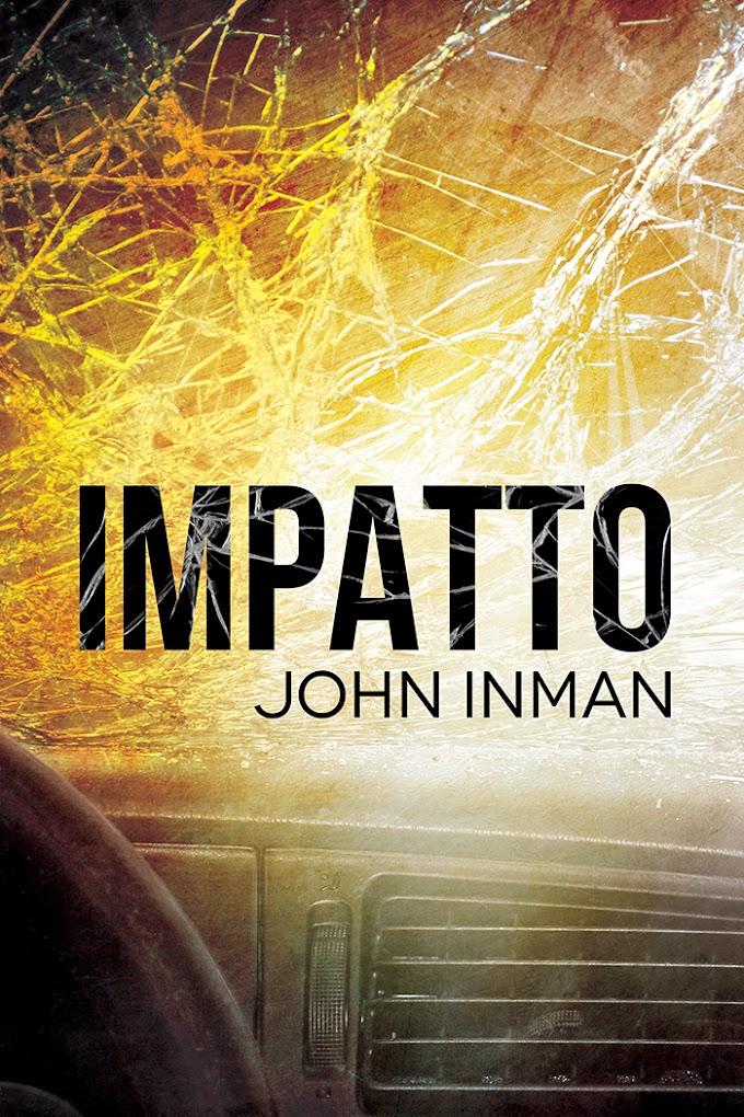 """Libri in uscita: """"Impatto"""" di John Inman"""