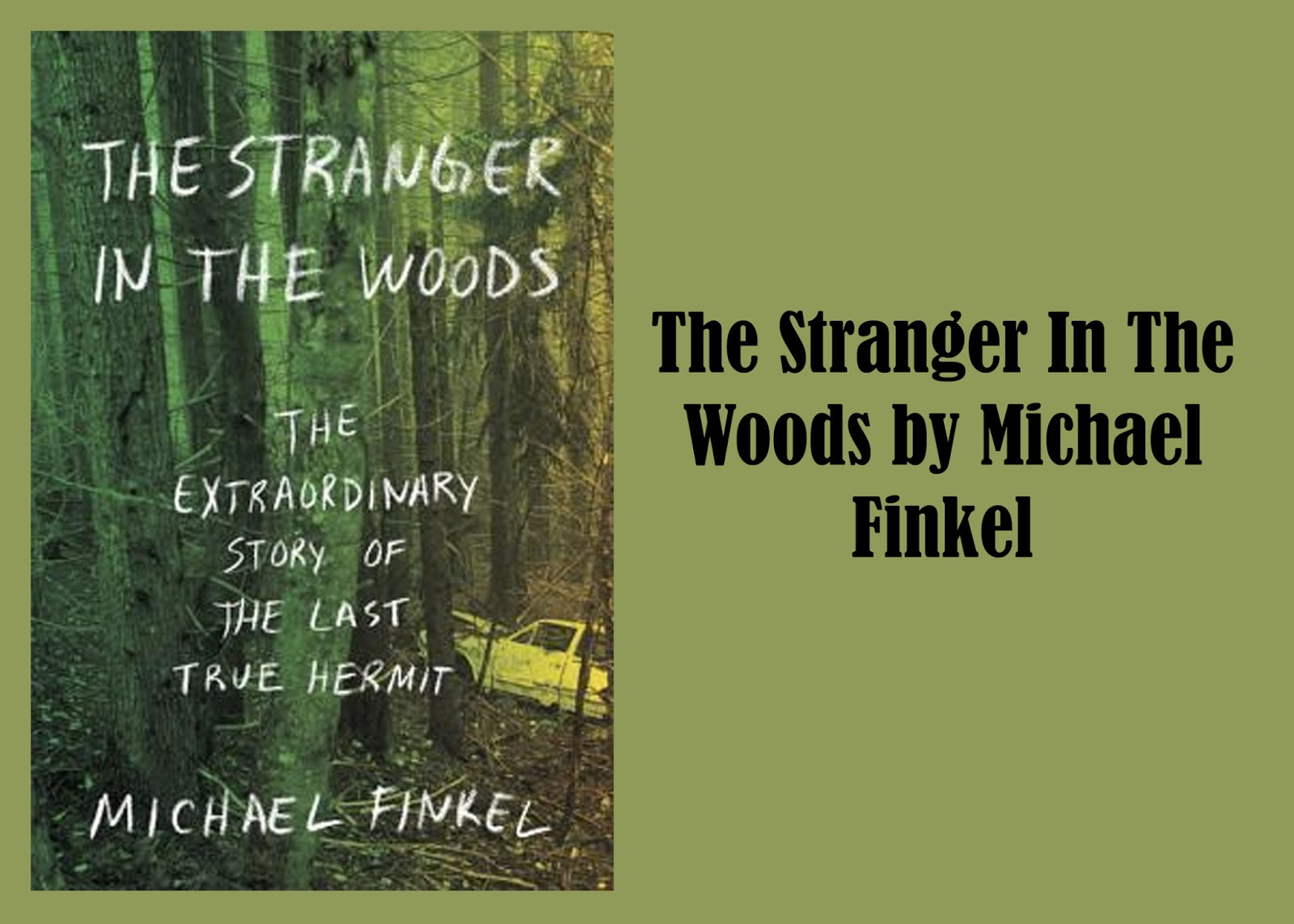 The Stranger In The Woods By Michael Finkel Rimpyreads