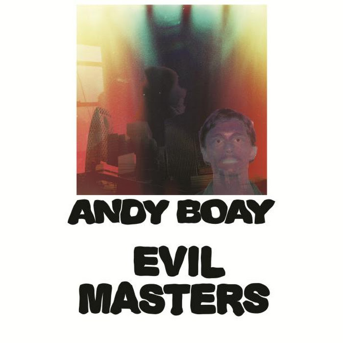 Andy Boay - Evil Masters