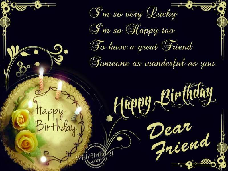 Birthday Wishes Of Friend Birthday Wishes For Friends And Your