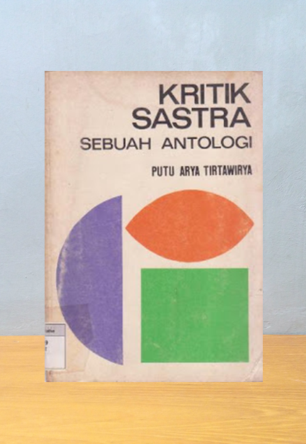 KRITIK SASTRA: SEBUAH ANTOLOGI, Putu Arya Tirtawirya