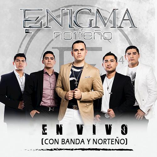Enigma Norteño – En Vivo Con Banda Y Norteño (Álbum 2017)