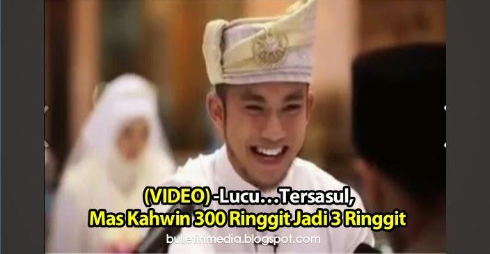 [Video]- Lucu…Tersasul, Mas Kahwin 300 Ringgit Jadi 3 Ringgit