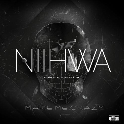 [EP] NIIHWA – Make Me Crazy