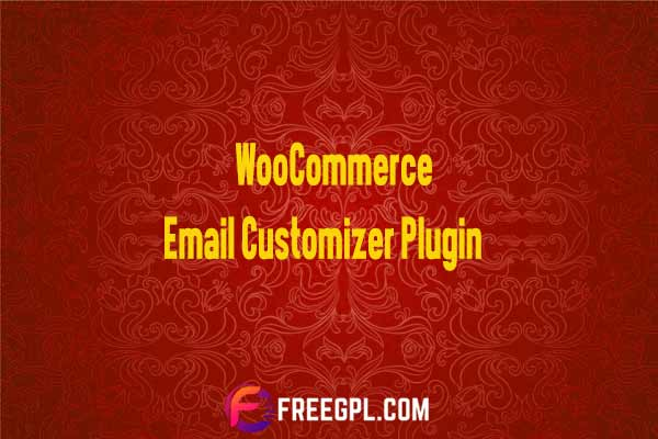 WooCommerce Email Customizer WordPress Plugin Nulled Download Free