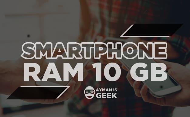 Baru! 3 Smartphone Berkelas dengan RAM 10GB