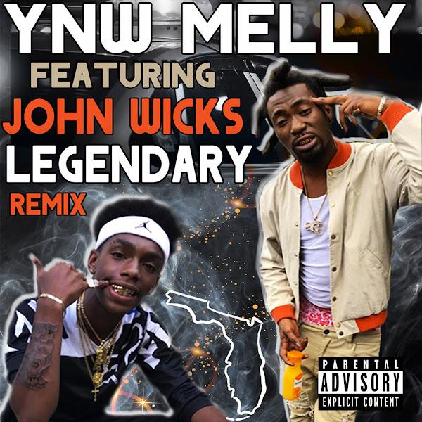 Download: YNW Melly - Legendary (Remix) [feat  John Wicks