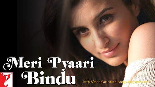 Meri Pyaari Bindu Movie Songs download