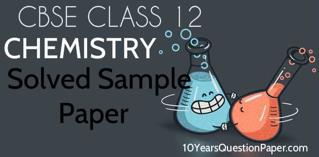 CBSE chemistry Class 12 Solved Sample Paper