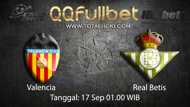 Prediksi Bola Jitu Valencia vs Real Betis 17 September 2018 ( Spanish La Liga )
