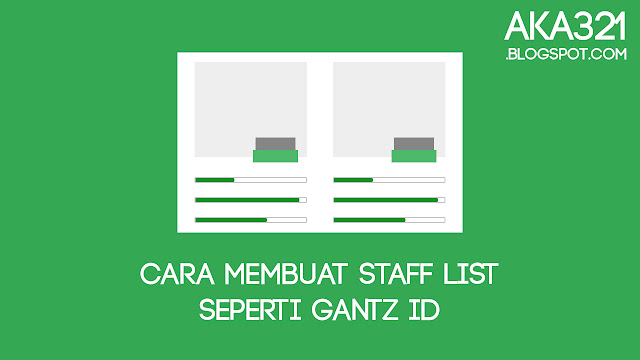 Cara Membuat Staff List Seperti Gantz ID, Tutorial Membuat Staff List Seperti Gantz ID, Widget Staff List Gantz ID, Cara Membuat Staff List Fansub, Tutorial Membuat Staff List Fansub, Cara Membuat Daftar Staff Fansub, Staff List Fansub, Staff List Fanshare, Staff List Website Anime, Daftar Admin Fansub, How To Make Staff List Fansub, Staff List Fansub Site, Cara Membuat Fansub, Cara Membuat Widget Fansub, Tutorial Fansub, Website Fansub, Aka321, Aka321.blogspot.com