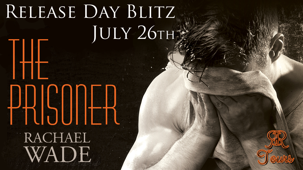 Release Day Blitz: The Prisoner by Rachael Wade