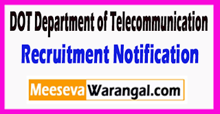 DOT Department of Telecommunication Recruitment Notification 2017 Last Date 16-08-2017