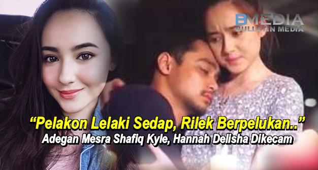 """""""Pelakon Lelaki Sedap, Rilek Berpelukan"""" - Babak Peluk Shafiq Kyle, Hannah Delisha Dikecam"""