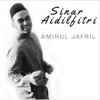 Lirik Lagu Amirul Jafril Sinar Aidil Fitri