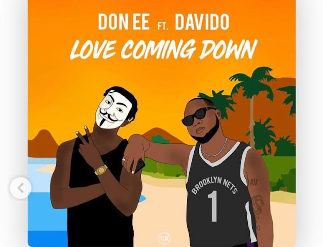 Done EE Ft. Davido - LOVE Coming Down