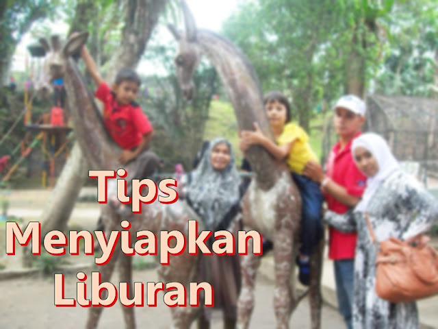 tips menyiapkan liburan