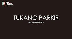 Lirik Lagu Agung Pradanta feat Ayu Paramita - Tukang Parkir