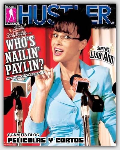 Whos Nailin Paylin La Parodia De Sarah Palin En Version Porno