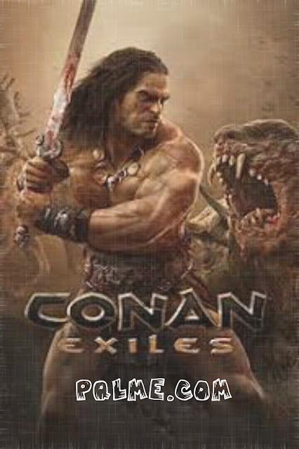 تحميل لعبه Conan Exiles للكمبيوتر بروابط مباشره وسريعه