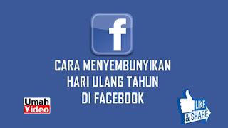 Cara Menyembunyikan Hari Ulang Tahun di Facebook