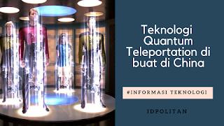 Teknologi Teleportasi yang telah dibuat manusia (quantum teleport)