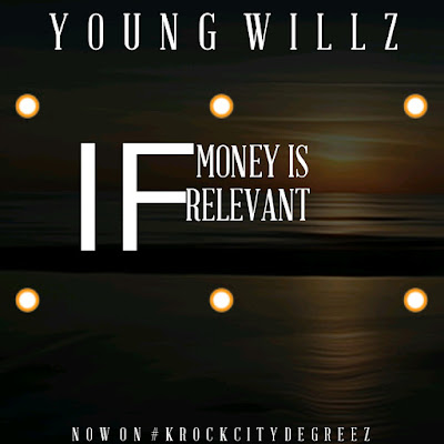 [Music] Young Willz - If Money is Relevant