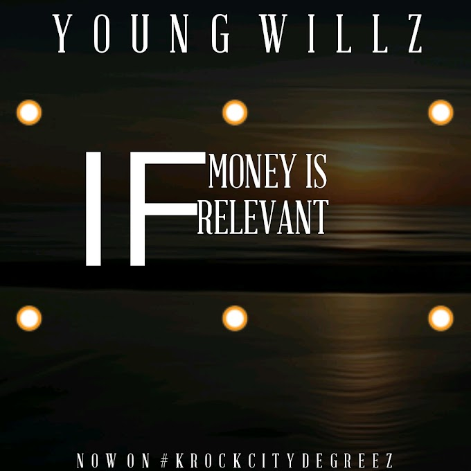 Music: Young Willz - If Money is Relevant