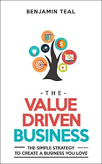 The Value Driven Business - the ultimate approach to building a thriving business by Benjamin Teal