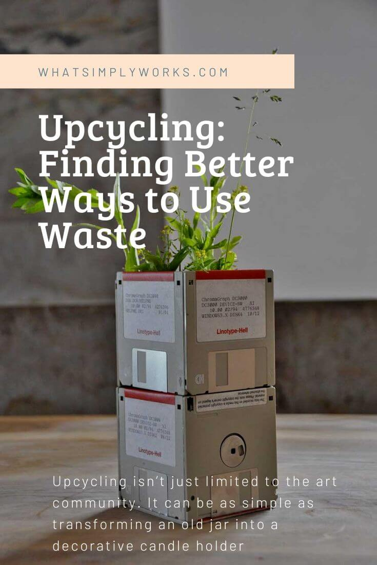 Upcycling isn't just limited to the art community. Practical homemakers who make it a habit to repurpose goods that have exhausted their life span can be considered as Upcycling experts.