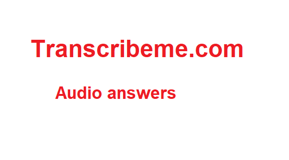 Transcribeme audio answer- quit social media