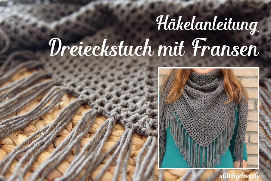 Stitchydoo Anleitung Dreieckstuch Mit Fransen Häkeln